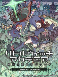 Little Witch Academia: Mahou Shikake no Parade streaming