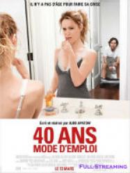 40 ans : mode d emploi