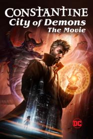 Constantine: City of Demons - Le Film