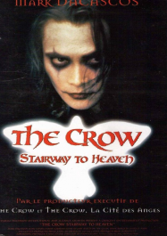 The Crow : Stairway to Heaven